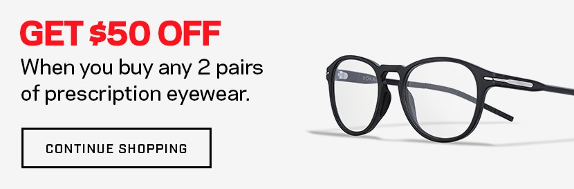 Get $50 off when you buy any two pairs of prescription eyewear.